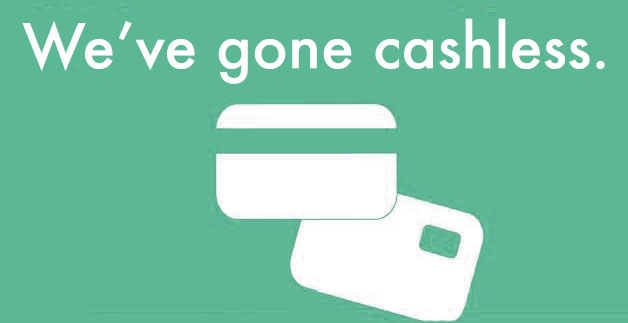 we've gone cashless